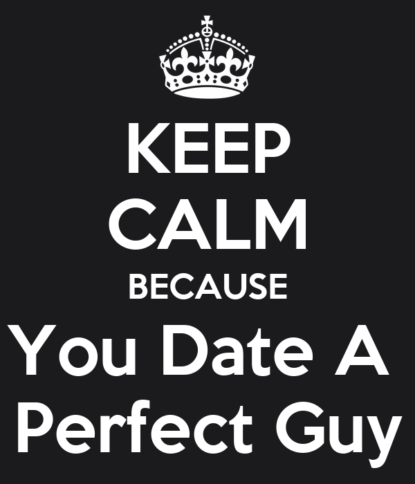 Perfect guy how would you describe