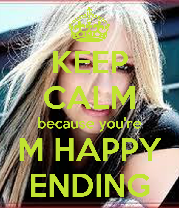KEEP CALM because you're M HAPPY ENDING