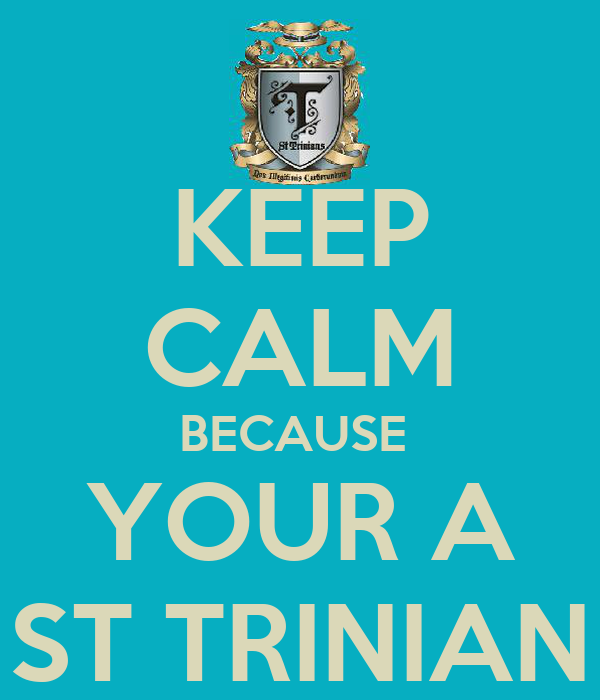 KEEP CALM BECAUSE  YOUR A ST TRINIAN