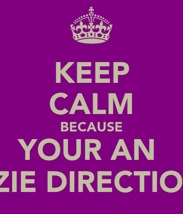 KEEP CALM BECAUSE YOUR AN  AUZZIE DIRECTIONER