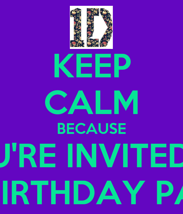 Keep calm because youre invited to my birthday party poster keep calm because youre invited to my birthday party filmwisefo