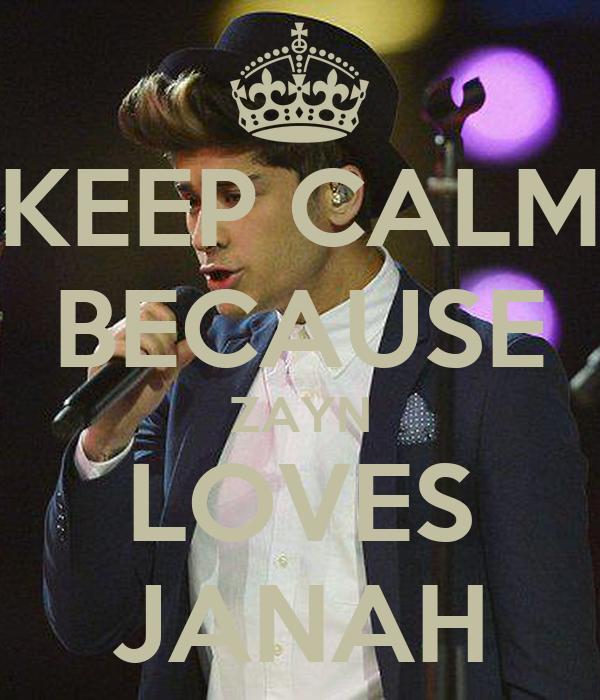 KEEP CALM BECAUSE ZAYN LOVES JANAH