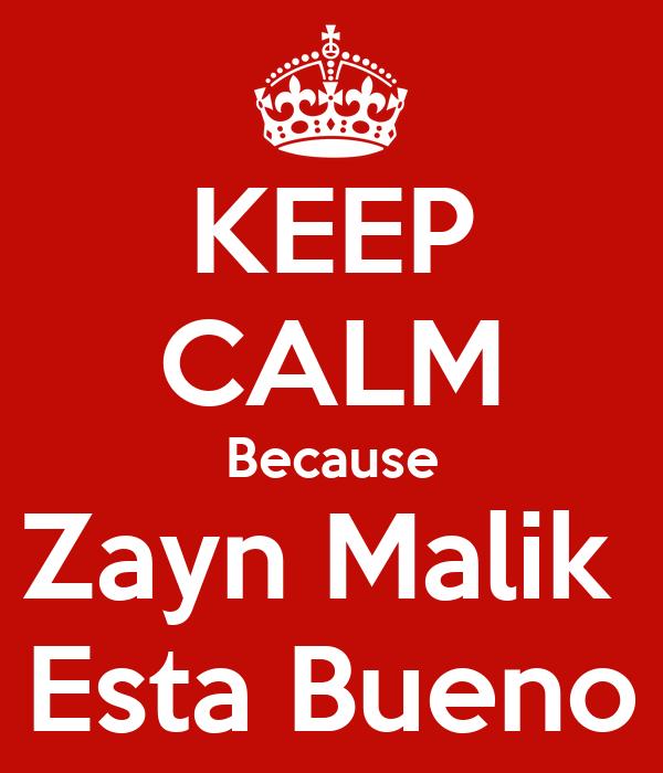KEEP CALM Because Zayn Malik  Esta Bueno