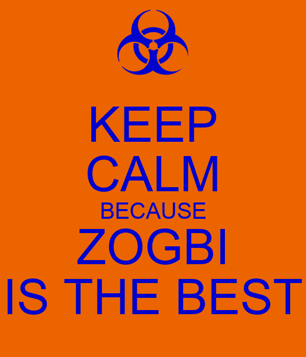 KEEP CALM BECAUSE ZOGBI IS THE BEST