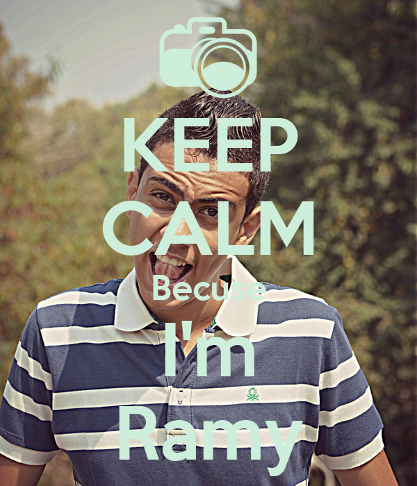 KEEP CALM Becuse I'm Ramy
