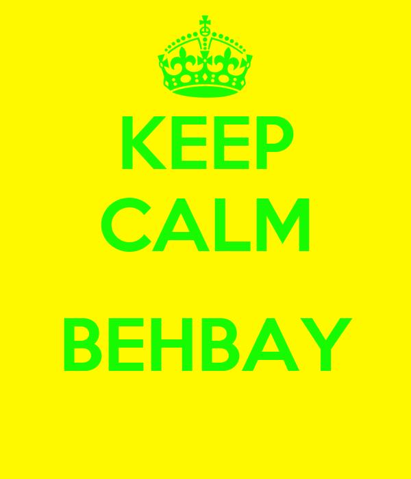 KEEP CALM  BEHBAY