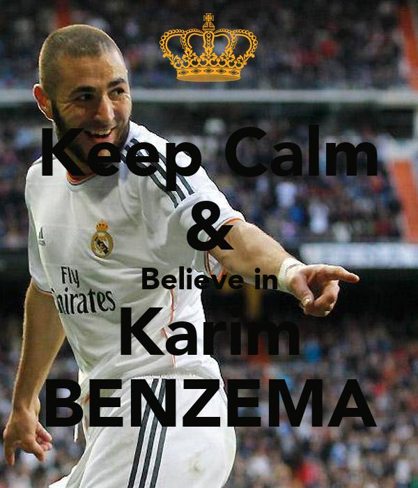 Keep Calm & Believe in Karim BENZEMA