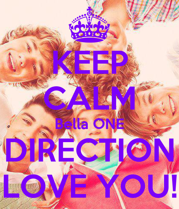 KEEP CALM Bella ONE DIRECTION LOVE YOU!
