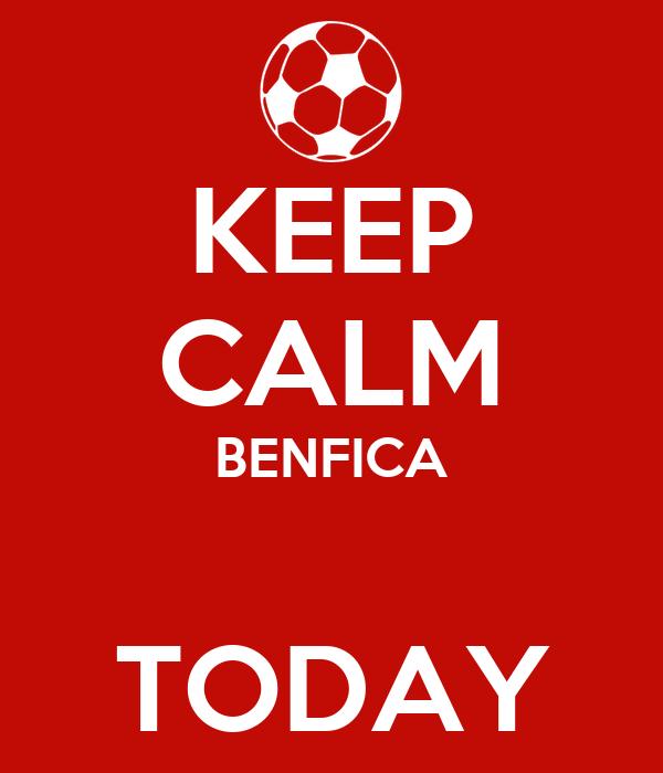 KEEP CALM BENFICA  TODAY