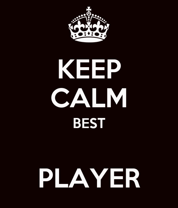KEEP CALM BEST  PLAYER