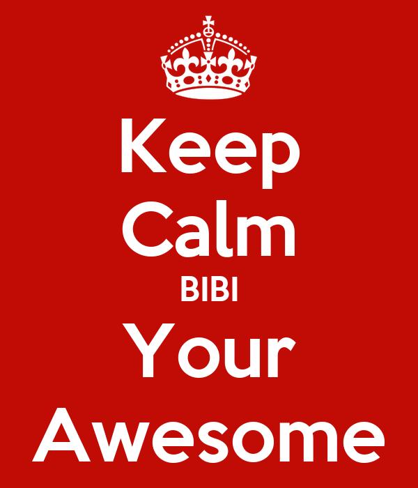 Keep Calm BIBI Your Awesome