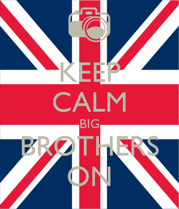 KEEP CALM BIG BROTHERS ON