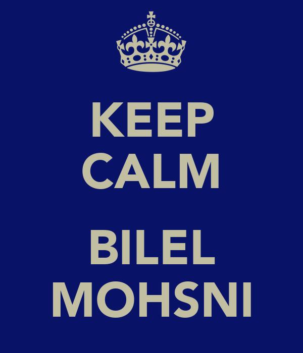 KEEP CALM  BILEL MOHSNI