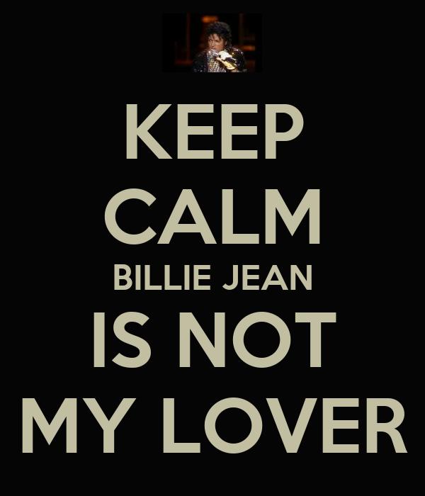 KEEP CALM BILLIE JEAN IS NOT MY LOVER
