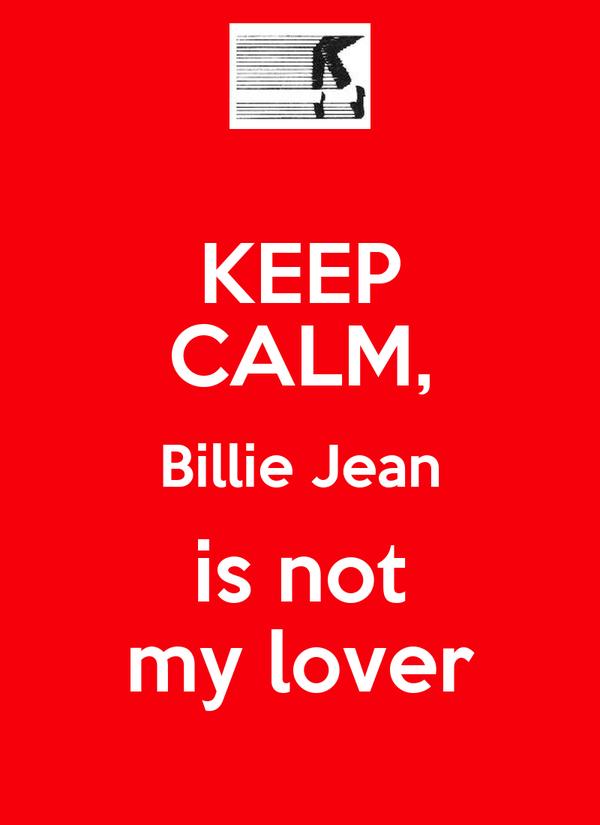 KEEP CALM, Billie Jean is not my lover