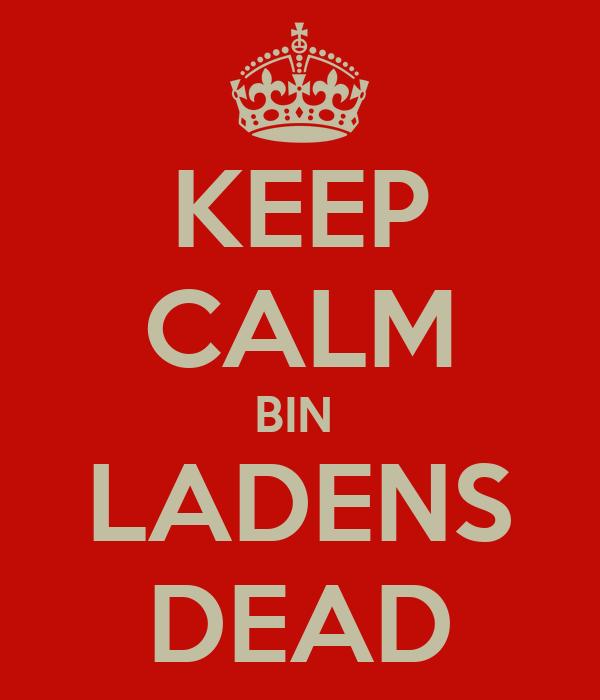 KEEP CALM BIN  LADENS DEAD