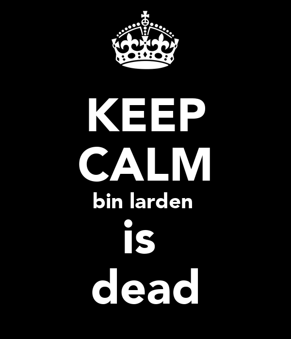 KEEP CALM bin larden  is  dead