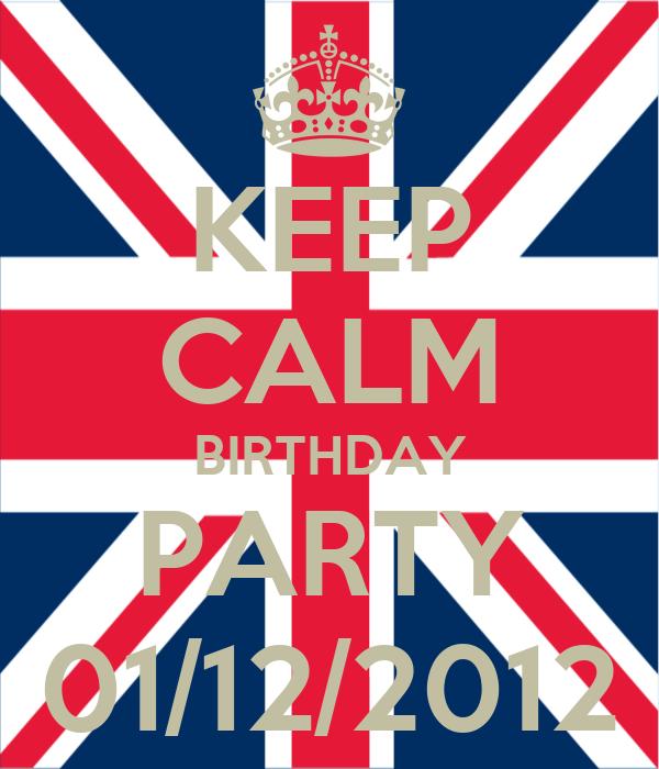 KEEP CALM BIRTHDAY PARTY 01/12/2012