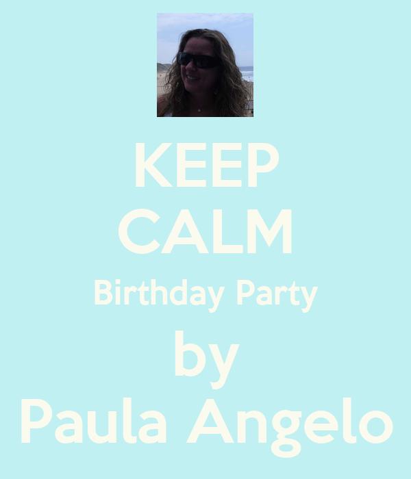KEEP CALM Birthday Party by Paula Angelo