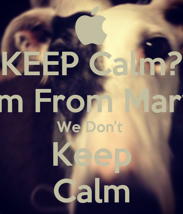 KEEP Calm? Bitch I'm From Marysville  We Don't  Keep Calm