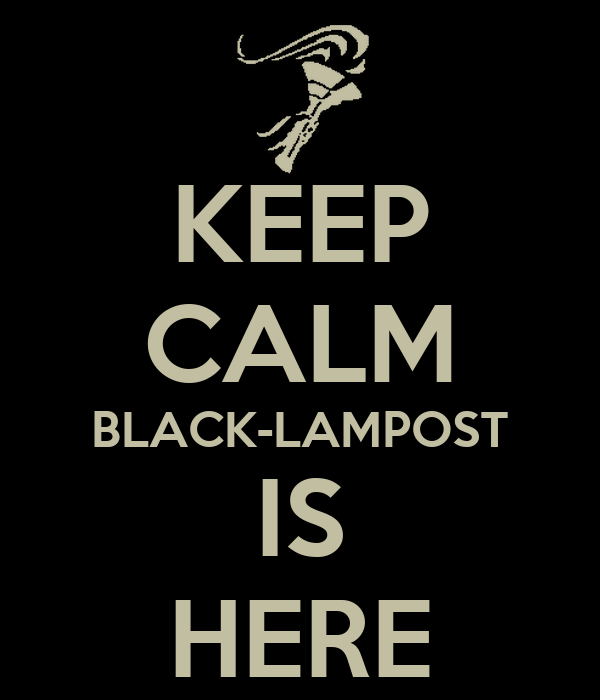 KEEP CALM BLACK-LAMPOST IS HERE