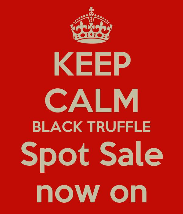 KEEP CALM BLACK TRUFFLE Spot Sale now on