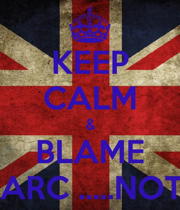 KEEP CALM & BLAME MARC .....NOT !!