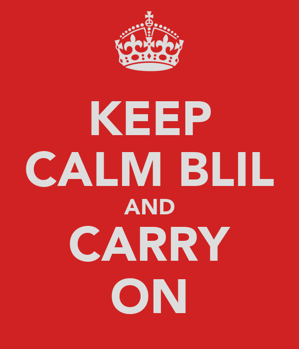 KEEP CALM BLIL AND CARRY ON