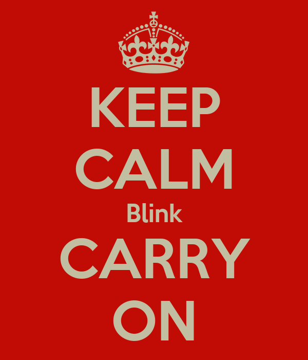 KEEP CALM Blink CARRY ON