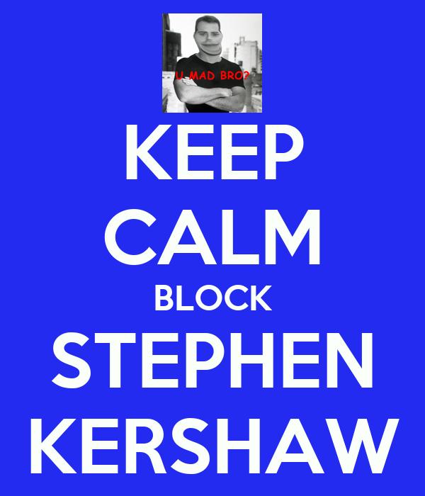 KEEP CALM BLOCK STEPHEN KERSHAW