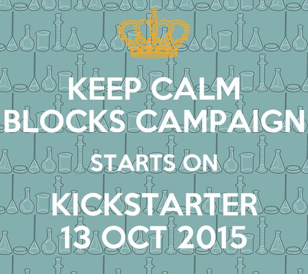 KEEP CALM BLOCKS CAMPAIGN STARTS ON KICKSTARTER 13 OCT 2015