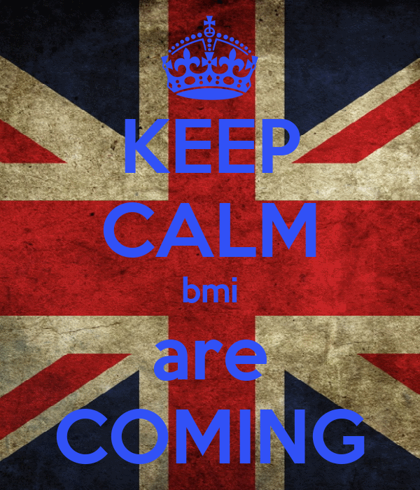 KEEP CALM bmi are COMING