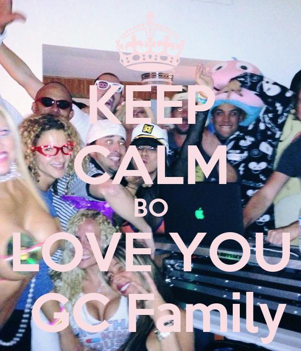 KEEP CALM BO LOVE YOU  GC Family