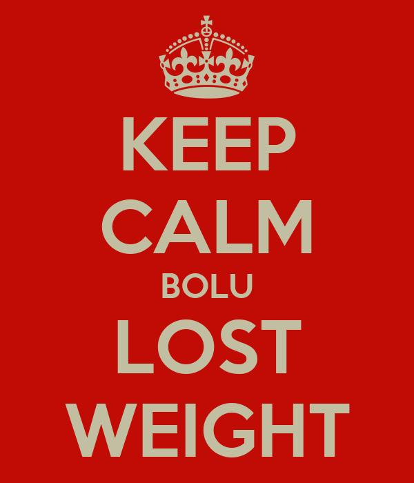 KEEP CALM BOLU LOST WEIGHT