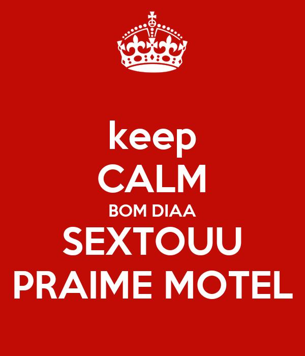 keep CALM BOM DIAA SEXTOUU PRAIME MOTEL