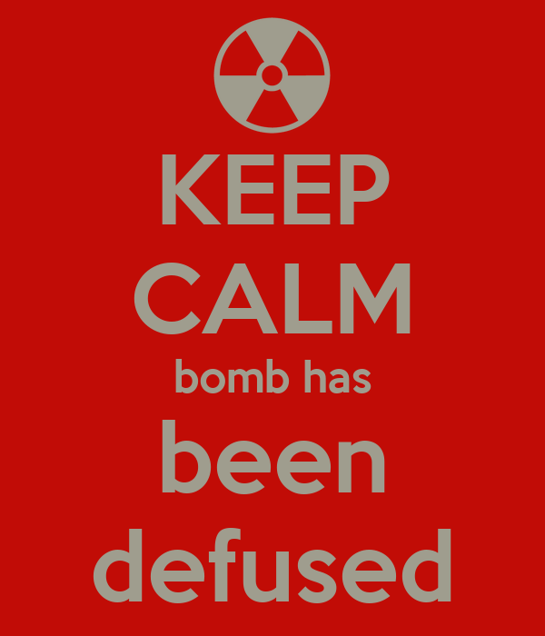 KEEP CALM bomb has been defused