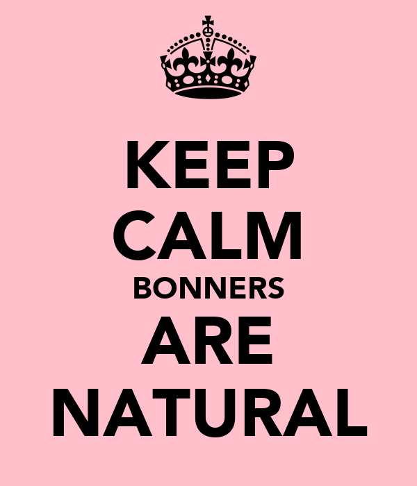 KEEP CALM BONNERS ARE NATURAL