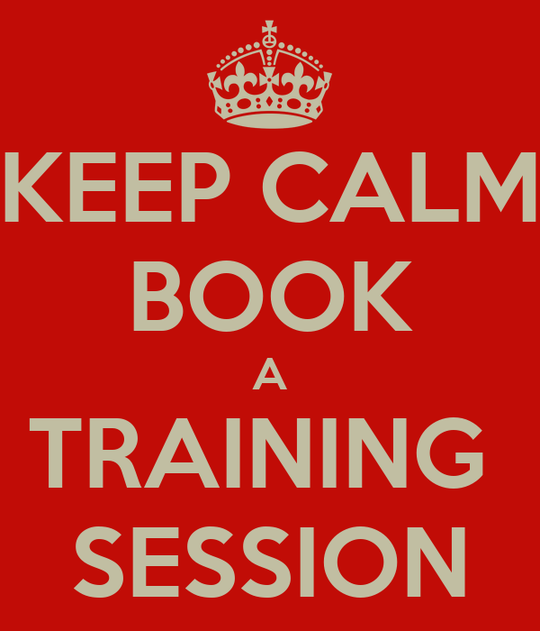 KEEP CALM BOOK A TRAINING  SESSION