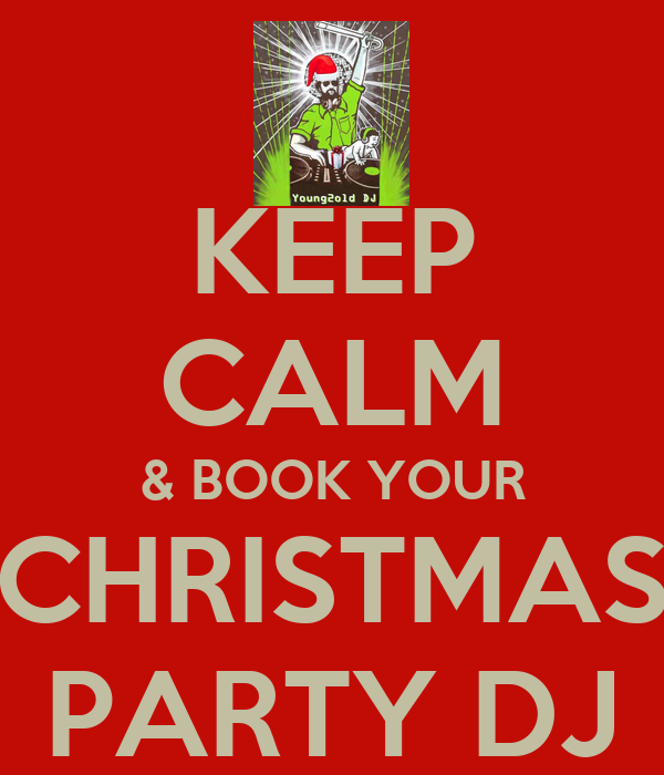 KEEP CALM & BOOK YOUR CHRISTMAS PARTY DJ
