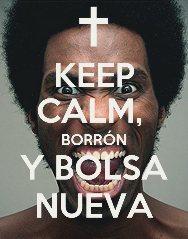KEEP CALM,  BORRÓN Y BOLSA NUEVA