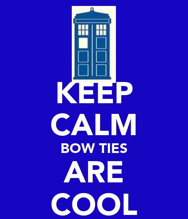 KEEP CALM BOW TIES ARE COOL