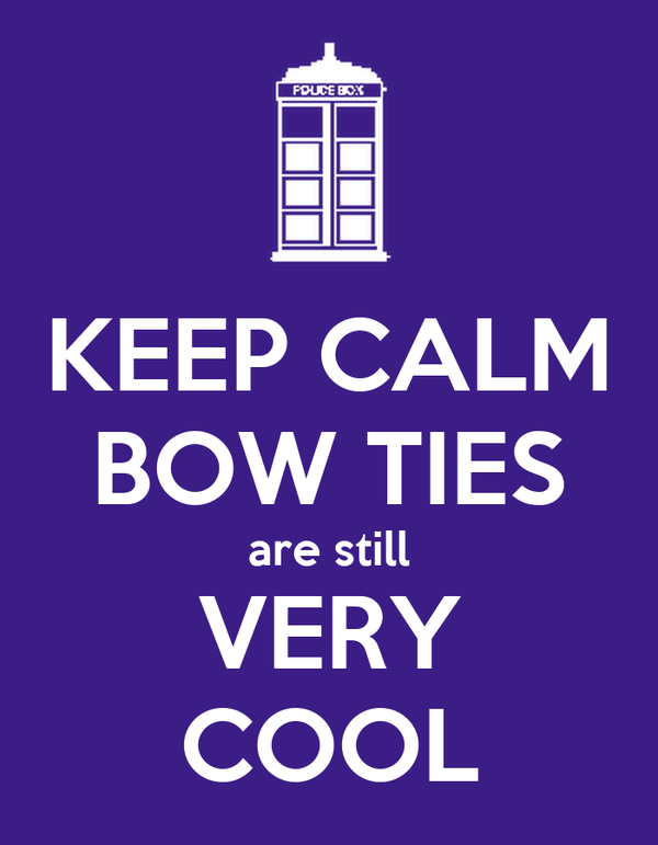 KEEP CALM BOW TIES are still VERY COOL