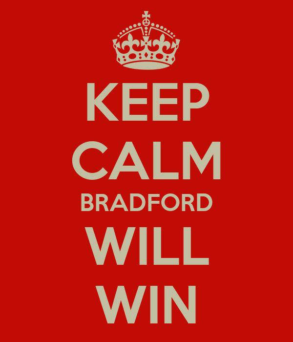KEEP CALM BRADFORD WILL WIN
