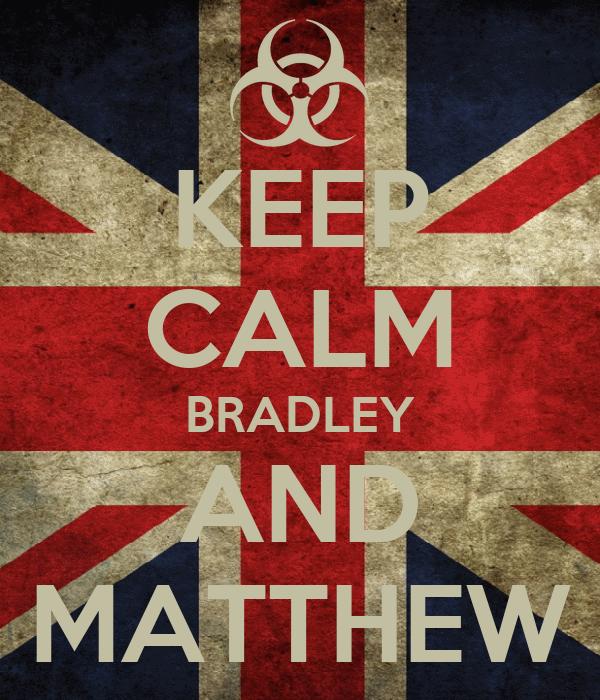 KEEP CALM BRADLEY AND MATTHEW