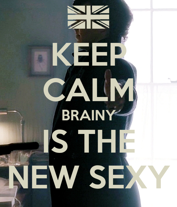 KEEP CALM BRAINY IS THE NEW SEXY