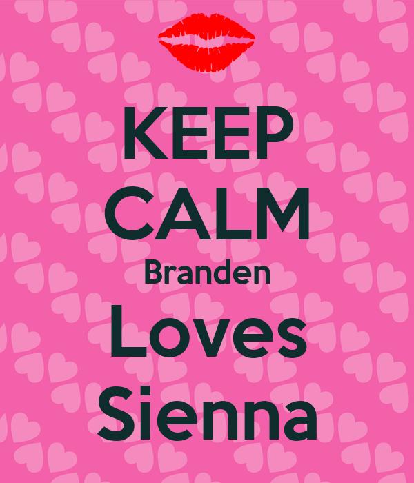 KEEP CALM Branden Loves Sienna