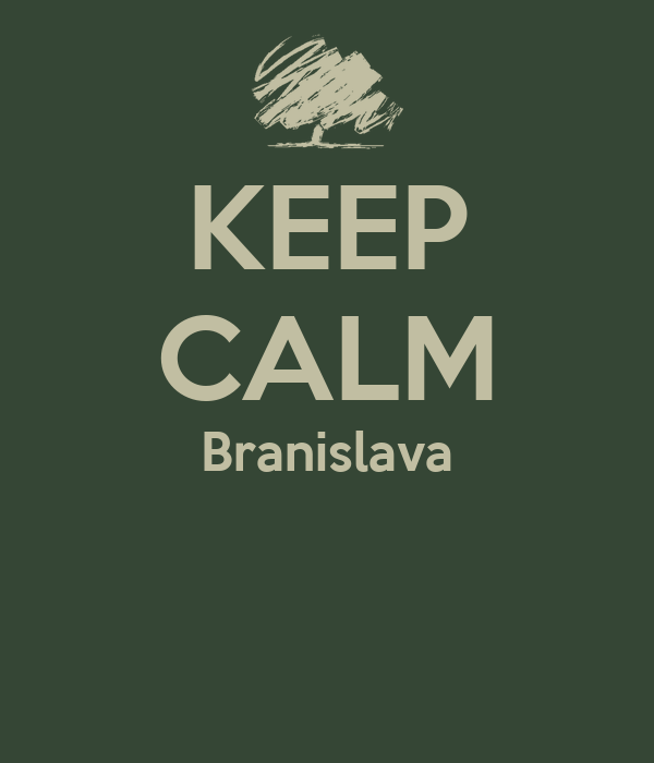 KEEP CALM Branislava