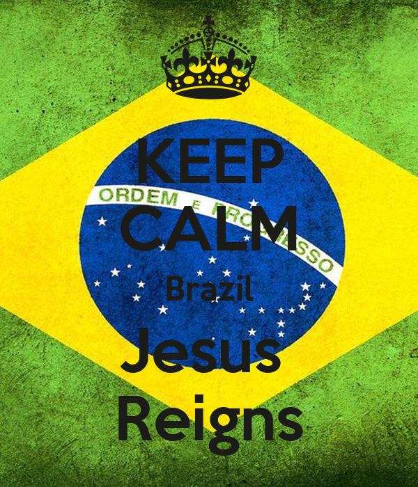 KEEP CALM Brazil Jesus  Reigns