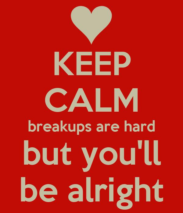 Breakups are hard