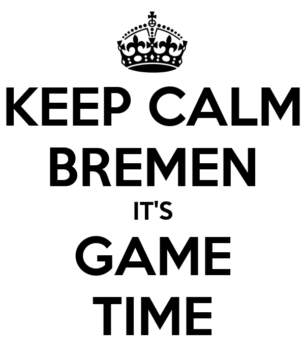 KEEP CALM BREMEN IT'S GAME TIME